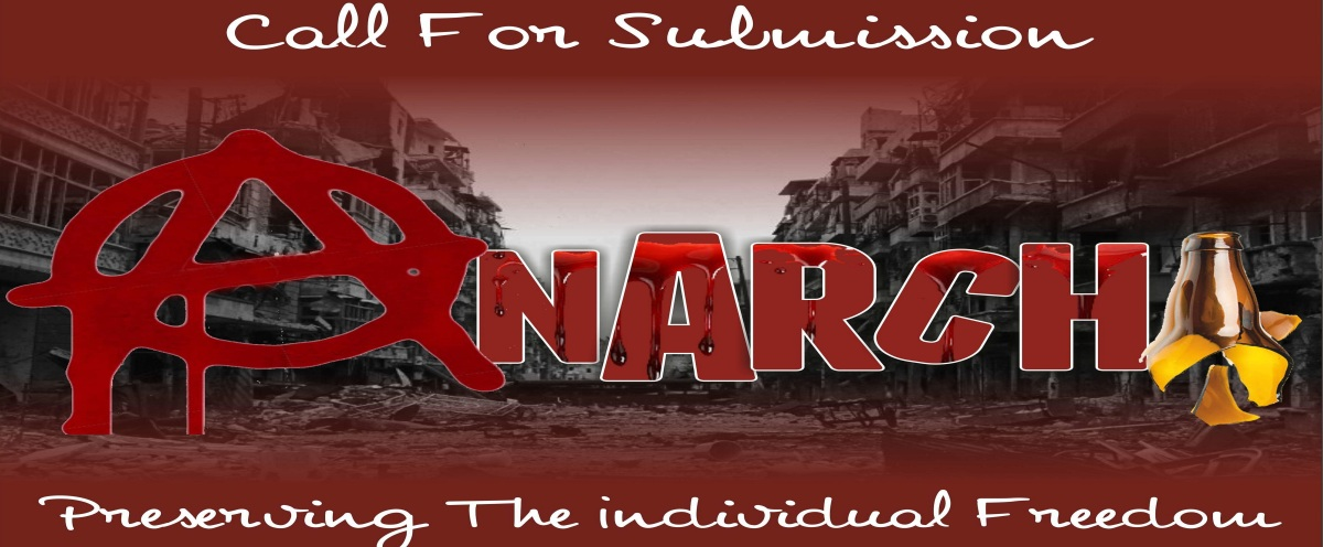 Call For Submission | Anarchi: Preserving The Individual Freedom